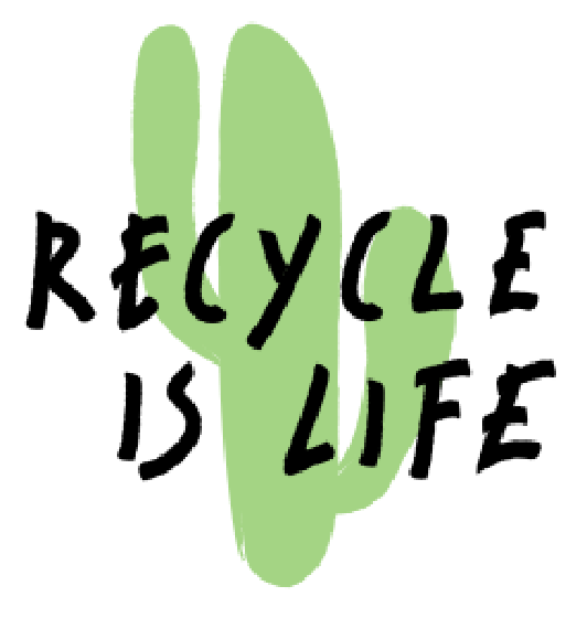 Recycle is life